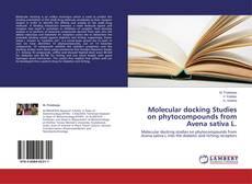 Обложка Molecular docking Studies on phytocompounds from Avena sativa L.