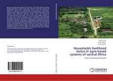 Portada del libro de Households livelihood status in agro-based systems of central Africa