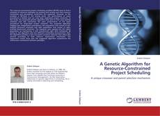 Bookcover of A Genetic Algorithm for Resource-Constrained Project Scheduling