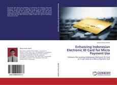 Обложка Enhancing Indonesian Electronic ID Card for Micro Payment Use