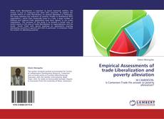 Bookcover of Empirical Assessments of trade Liberalization and poverty alleviation