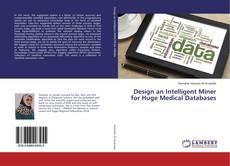 Bookcover of Design an Intelligent Miner for Huge Medical Databases