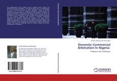 Couverture de Domestic Commercial Arbitration In Nigeria: