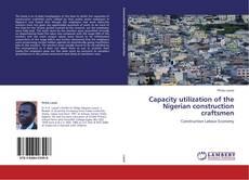 Capacity utilization of the Nigerian construction craftsmen的封面
