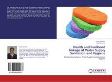 Bookcover of Health and livelihood linkage of Water Supply Sanitation and Hygiene