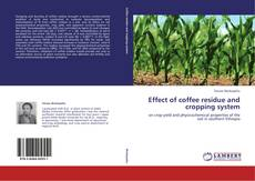 Effect of coffee residue and cropping system kitap kapağı