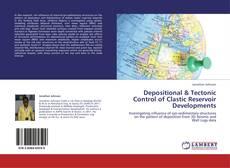 Depositional & Tectonic Control of Clastic Reservoir Developments的封面