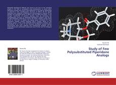 Bookcover of Study of Few Polysubstituted Piperidone Analogs