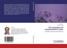 Couverture de 3D simulation of magnetotelluric data