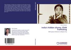 Bookcover of India's hidden shame: Child Trafficking