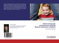 Bookcover of Home language maintenance among Russian American children