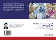 Bookcover of The Role of Human Capital on Foreign Direct Investment Inflows