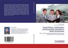 Fiscal Policy, Institutions and Economic Growth In Asian Economies kitap kapağı
