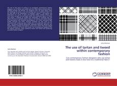 Copertina di The use of tartan and tweed within contemporary fashion