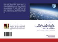 Bookcover of Model Evaluation for Seasonal Forecasting over Southern Africa
