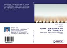 Bookcover of Visceral Leishmaniasis and The Environment