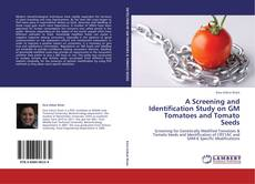 Обложка A Screening and Identification Study on GM Tomatoes and Tomato Seeds