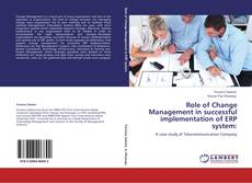 Bookcover of Role of Change Management in successful implementation of ERP system: