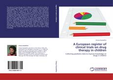 A European register of clinical trials on drug therapy in children的封面
