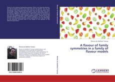 Copertina di A flavour of family symmetries in a family of flavour models