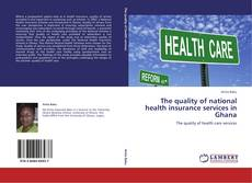 Bookcover of The quality of national health insurance services in Ghana