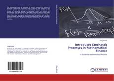 Bookcover of Introduces Stochastic Processes in Mathematical Finance