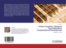 Bookcover of Visions Fugitives: Glimpses into Prokofiev's Compositional Development