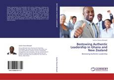 Bookcover of Bestowing Authentic Leadership in Ghana and New Zealand