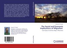 Bookcover of The Social and Economic Implications of Migration: