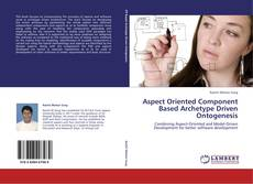 Copertina di Aspect Oriented Component Based Archetype Driven Ontogenesis