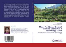 Bookcover of Major Traditional Crops of the Hills: Economics & Technology Status