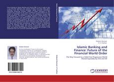 Bookcover of Islamic Banking and Finance: Future of the Financial World Order