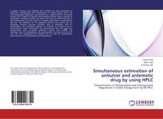 Bookcover of Simultaneous estimation of antiulcer and antemetic drug by using HPLC