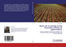 Copertina di Neem oil: A remedy to the hazardous effects of cypermethrin