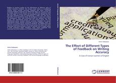Bookcover of The Effect of Different Types of Feedback on Writing Accuracy