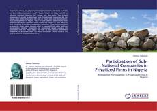 Bookcover of Participation of Sub-National Companies in Privatized Firms in Nigeria