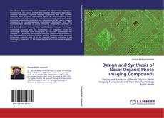 Buchcover von Design and Synthesis of Novel Organic Photo Imaging Compounds