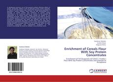Bookcover of Enrichment of Cereals Flour With Soy Protein Concentrates
