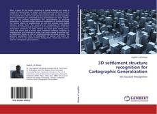 Bookcover of 3D settlement structure recognition for Cartographic Generalization