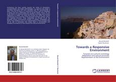 Bookcover of Towards a Responsive Environment