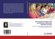 Copertina di The Impact of Race and Interactions Between Student-Faculty