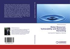Bookcover of Water Resources    Vulnerability and Rainwater Harvesting