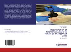 Bookcover of Determination of Telomerase Activity in Tumors and Cancer Cell Lines