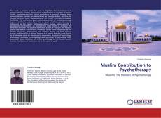 Bookcover of Muslim Contribution to Psychotherapy