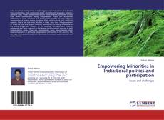 Bookcover of Empowering Minorities in India:Local politics and participation