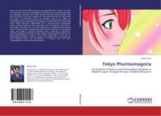 Bookcover of Tokyo Phantasmagoria