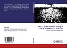 Bookcover of God's  Handmaiden: Living a Life of Uncommon Purpose