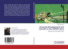 Bookcover of Financial Development and Growth in the CEMAC Zone