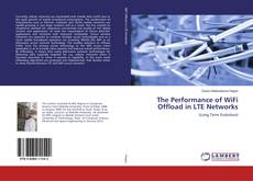 Copertina di The Performance of WiFi Offload in LTE Networks