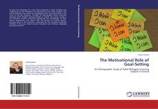Bookcover of The Motivational Role of Goal-Setting
